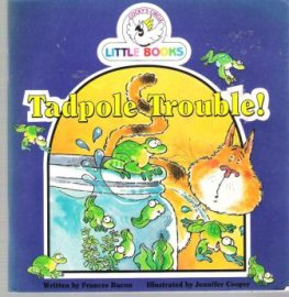 Tadpole Trouble : Cocky's Circle Little Books : Early Readers