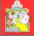 Baby and Me : Cocky's Circle Little Books : Early Reader