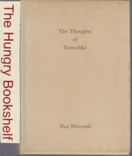 * WITCOMB, Nan : The Thoguhts of Nanushka Vol 1 Complete Book HC