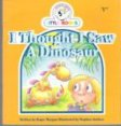 I Thought I Saw a Dinosaur : Cocky's Circle Little Books : Kid's
