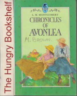 MONTGOMERY, L.M : Chronicles of Avonlea : SC Book 1987