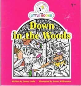 Down in the Woods : Cocky's Circle Little Books : Early Reader