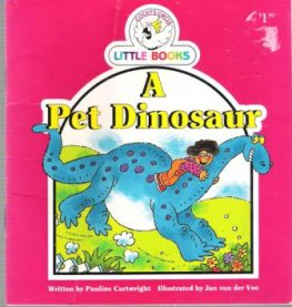 A Pet Dinosaur : Cocky's Circle Little Books: Kid's Early Reader