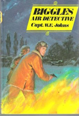 * JOHNS, Capt W : BIGGLES Air Detective : HC Laminate Edition