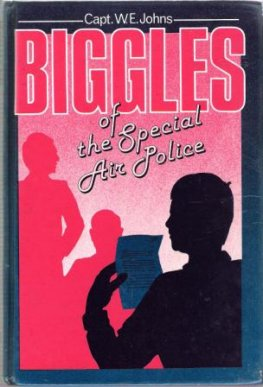 * JOHNS, Capt W : BIGGLES of Special Air Police : HC laminate