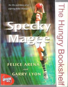 ARENA, Felice and LYON, Gary : Specky Magee : Teen Footy Book