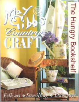 GIBBS, May : Country Craft : Folk Art, Stenciling, Decoupage