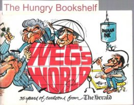* WEG'S World : 35 Years of Cartoons from The Herald : SC Comic