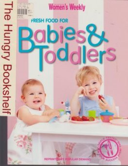 * AWW Fresh Food for Babies and Toddlers Cook Book SC Children's