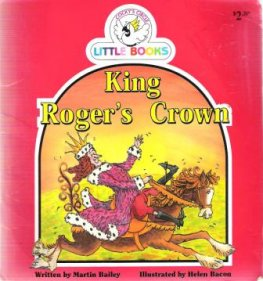 King Roger's Crown : Cocky's Circle Little Books : Early Reader