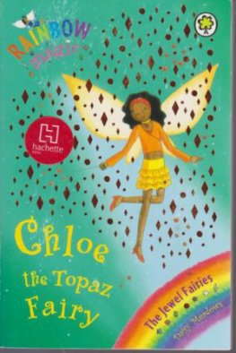 * MEADOWS, Daisy : Chloe the Topaz Fairy #25 Rainbow Magic Book