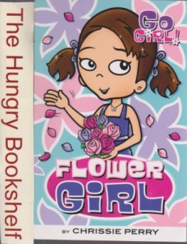 * GO GIRL! #30 Flower Girl by Chrissie Perry : PB Kid's Book