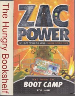 * ZAC POWER Mission Boot Camp : H.I Larry : PB 24 Hours to Save