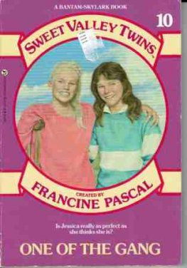 SWEET VALLEY TWINS #10 One of the Gang : Francine Pascal