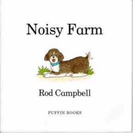 CAMPBELL Rod : Noisy Farm : Lift the Flap Book : SC Kids Picture