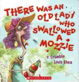 CRUMBLE P : There was an Old Lady Who Swallowed a Mozzie : Book