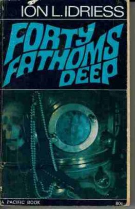IDRIESS Ian : Forty Fathoms Deep : Paperback 1968 : Pearling