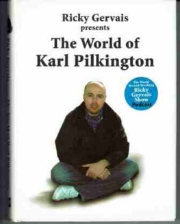 GERVAIS Ricky : The World of Karl Pilkington : Humourous Writing