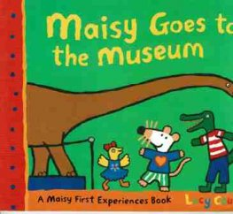 COUSINS Lucy : Maisy Goes to the Museum : SC Kid's Books