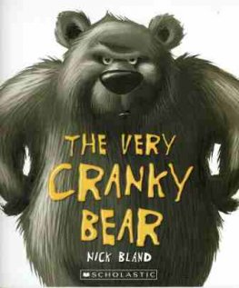 BLAND Nick : The Very Cranky Bear : Softcover Picture Book