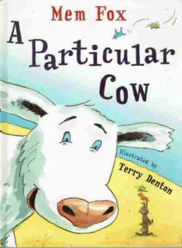 FOX, Mem : A Particular Cow : Illustrated by Terry Denton HC