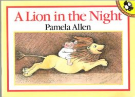 ALLEN, Pamela : A Lion in the Night Softcover Picture Book Kid