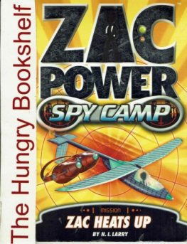 ZAC POWER Mission Spy Camp 8 : H.I Larry : Zac Heats Up SC Book