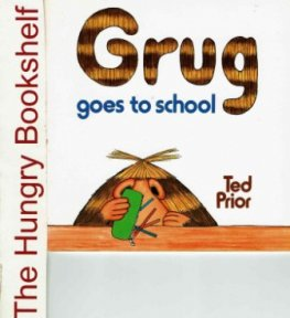 GRUG Goes to School : Ted Prior : SC : 1983 edition
