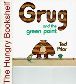 GRUG and the Green Paint : Ted Prior : SC : 1983 edition