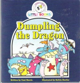 Dumpling the Dragon : Cocky's Circle Little Books : Early Reader