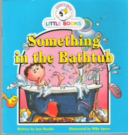 Something in the Bathtub : Cocky's Circle Little Books