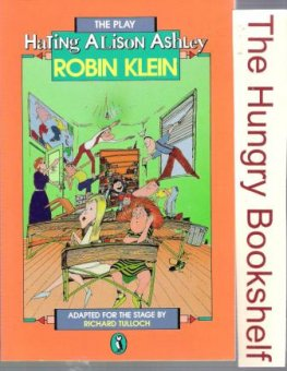 * KLEIN, Robin : Hating Alison Ashley : The Play : SC Kid's Book