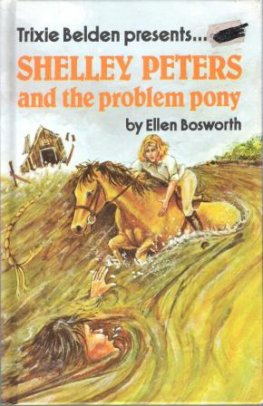 * BOSWORTH, Ellen : Shelley Peters and the Problem Pony HC 1981
