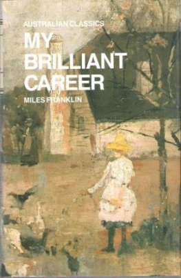 FRANKLIN, Miles : My Brilliant Career : HC Australian Book