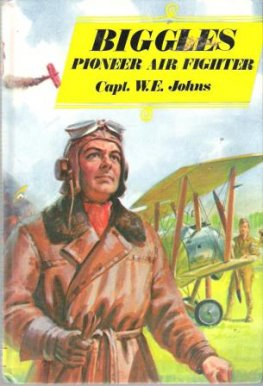 * JOHNS, Capt W : Biggles Pioneer Air Fighter : HC Laminate Bk