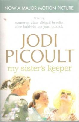 PICOULT, Jodi : My Sister's Keeper : Small Book Movie Edition