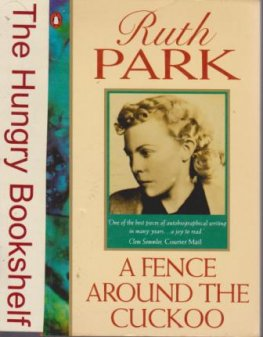 * PARK, Ruth : A Fence Around the Cuckoo : PB Autobiography Book