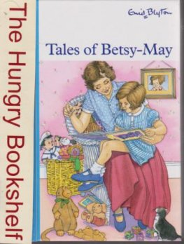 BLYTON, Enid : Tales of Betsy-May : Hardcover Hinkler Book