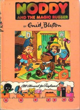 BLYTON, Enid : Noddy and the Magic Rubber #9 HC Original