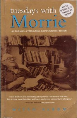 ALBOM, Mitch : Tuesdays with Morrie : An Old Man, Young Man PB