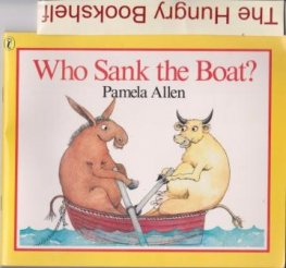 ALLEN, Pamela : Who Sank the Boat? : Kid's Picture Book