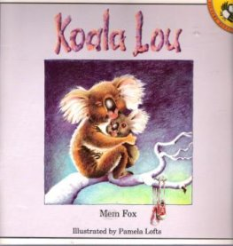 FOX, Mem : Koala Lou : Illustrated by Pamela Lofts : Softcover