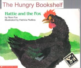 FOX, Mem : Hattie and the Fox Illustrated Patricia Mullins SC