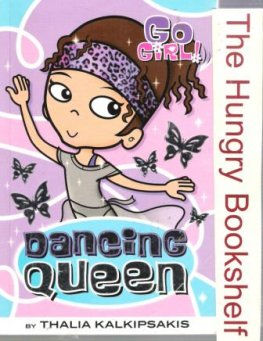 GO GIRL! #10 Dancing Queen by Thalia Kalkipsakis : PB Book