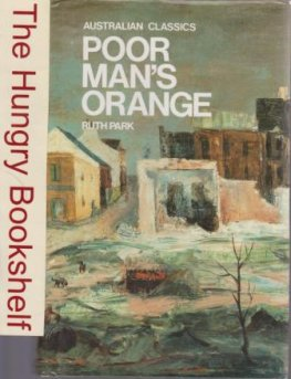 PARK, Ruth : Poor Man's Orange : Hardcover Australian Book