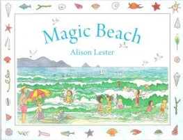 * LESTER, Alison : Magic Beach Softcover Kid's Picture Book NEW