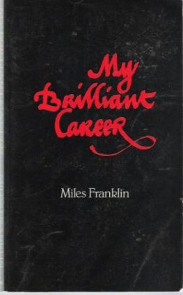 FRANKLIN, Miles : My Brilliant Career: Australian Classic Book