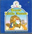 Brave Little Mouse : Cocky's Circle Little Book : Early Reader