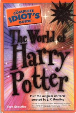 * STOUFFER, Tere Complete Idiot's Guide to World of Harry Potter