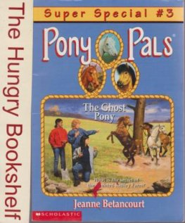 * BETANCOURT Jeanne : Pony Pals Super Special 3 The Ghost Pony